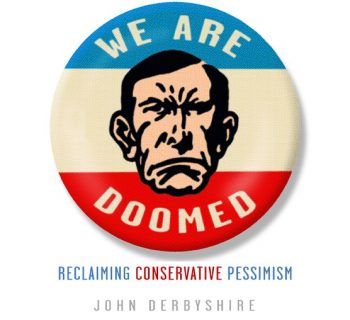 "John Derbyshire's ""Dissidents and Doom"""